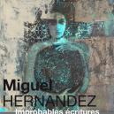 Miguel HERNANDEZ   Improbables écritures